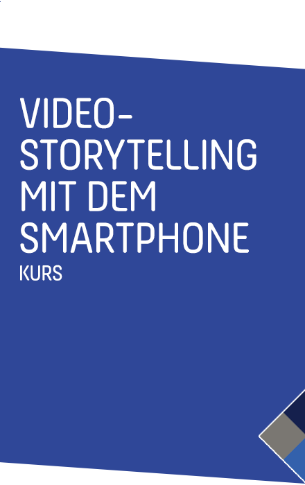 Video-Storytelling mit dem Smartphone